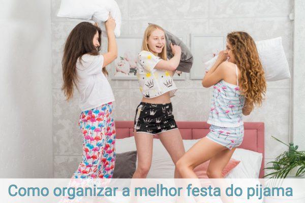 Como organizar a melhor festa do pijama