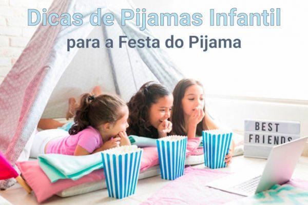 Dicas de Pijamas Infantil para a Festa do Pijama
